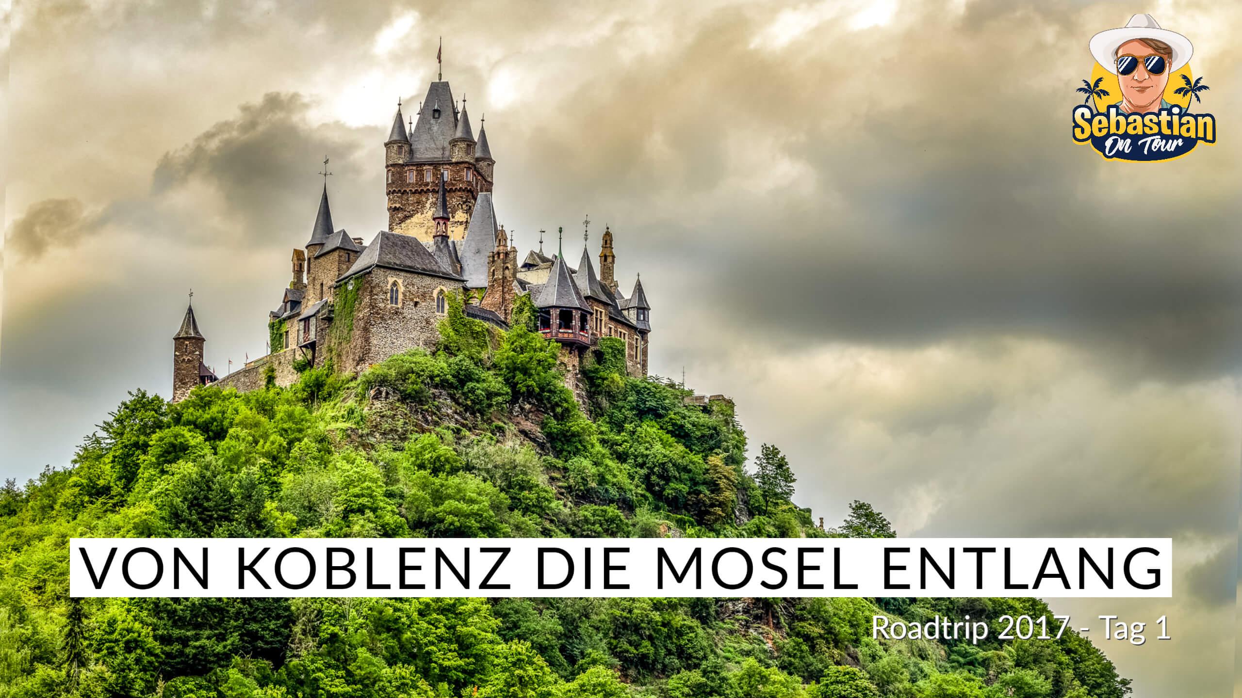 Von Koblenz die Mosel entlang - Cabrio Tour 2017 - Tag 1