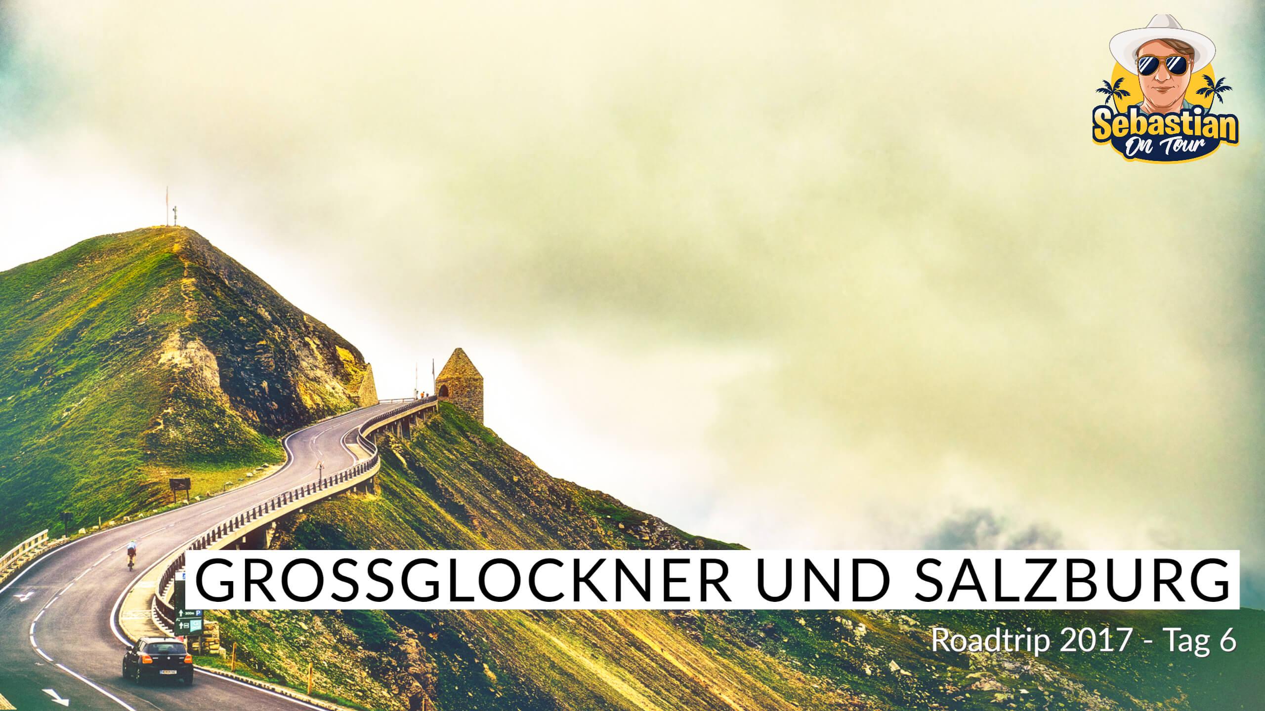 Grossglockner und Salzburg - Cabrio Tour 2017 - Tag 6