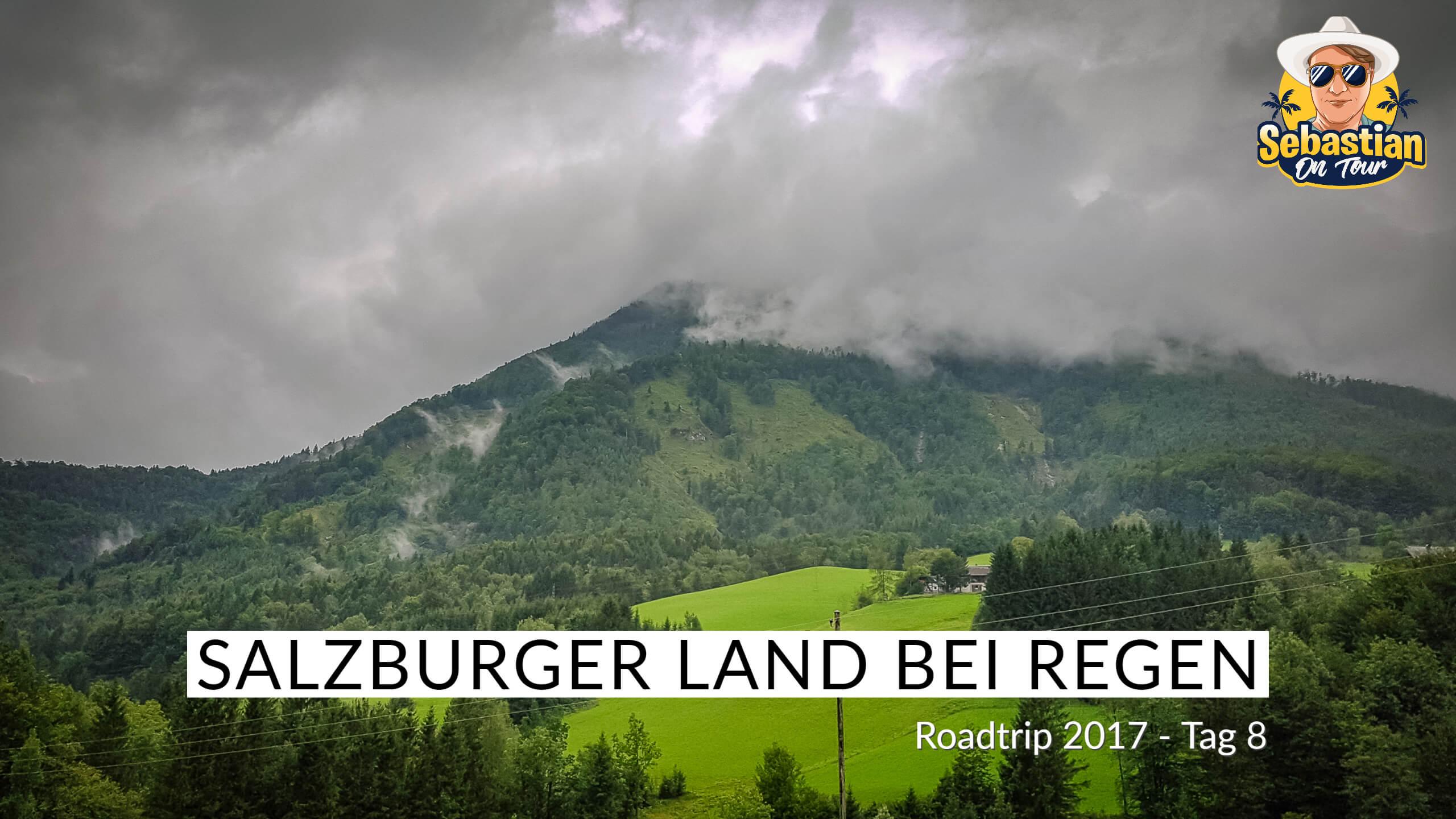 Salzburger Land bei Regen - Cabrio Tour 2017 - Tag 8