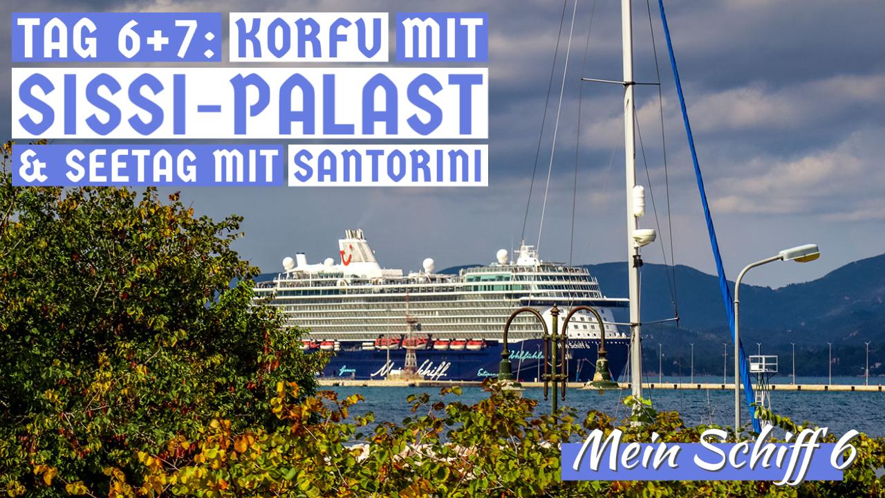 MS6 Tag 67 Sissi Palast und Santorini